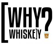 Why Whiskey? Education & Tasting Workshop